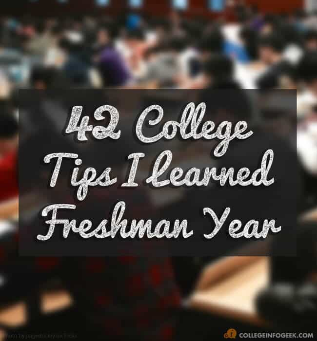 42 College Tips I Learned My Freshman Year
