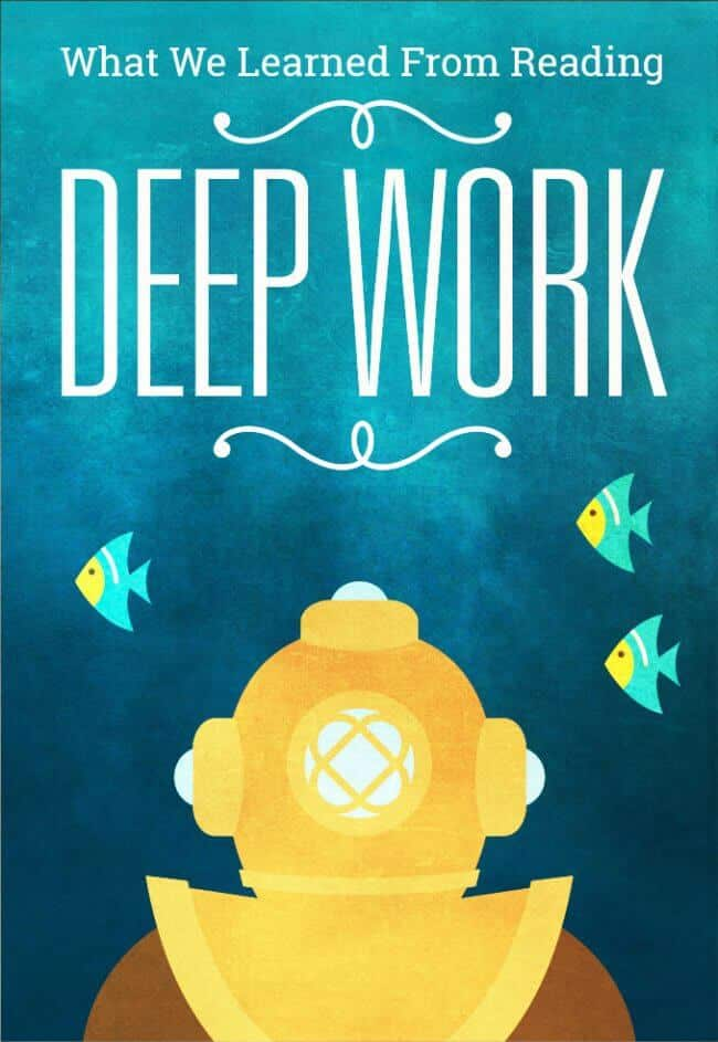 "What We Learned from Reading ""Deep Work"""