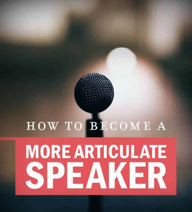 How to Become a More Articulate Speaker