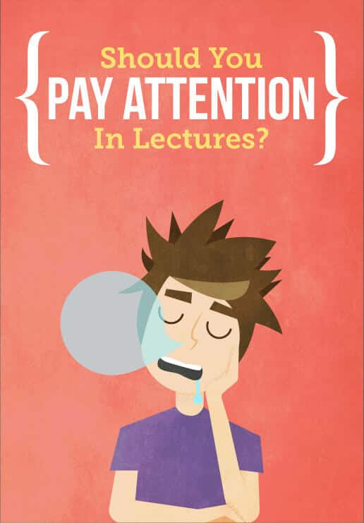 Should You Pay Attention to Lectures?