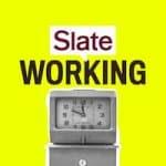 Slate's Working