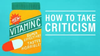 How to Take Criticism