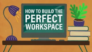 How to Build the Perfect Workspace