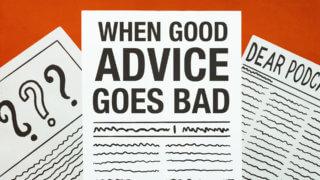 When Good Advice Goes Bad (Ep. 267)